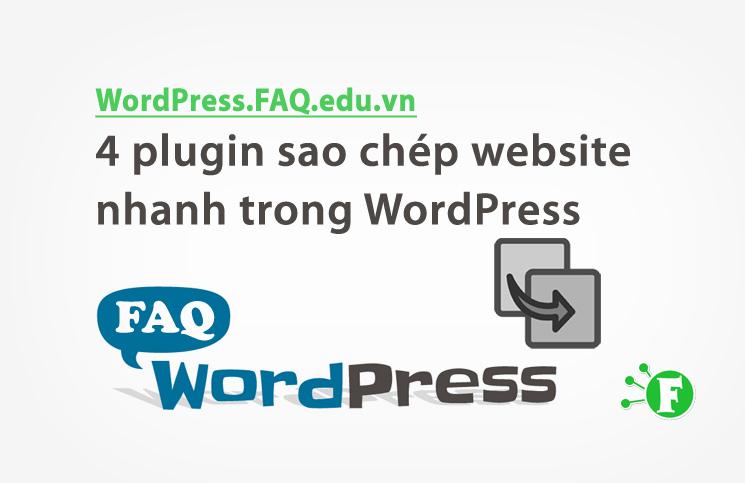 4 plugin sao chép website WordPress nhanh