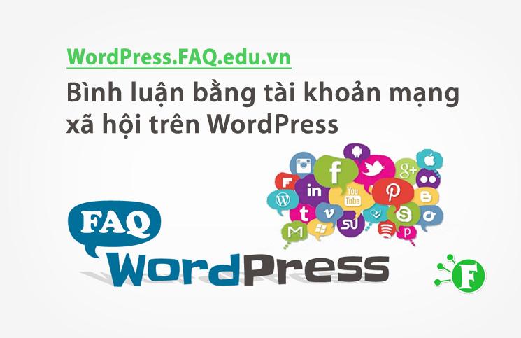 Bình luận bằng tài khoản mạng xã hội trên WordPress