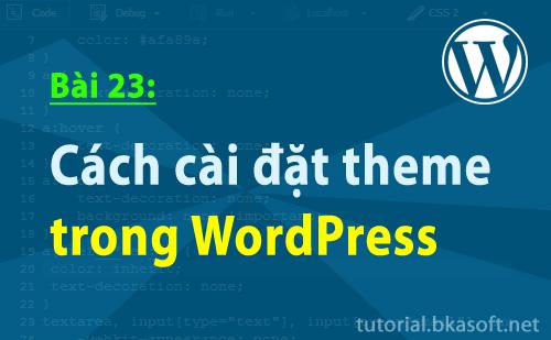 Bài 23: Cách cài đặt theme trong WordPress