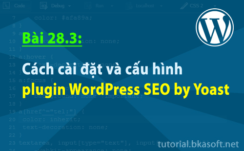 Bài 28.3: Cách cài đặt và cấu hình plugin WordPress SEO by Yoast