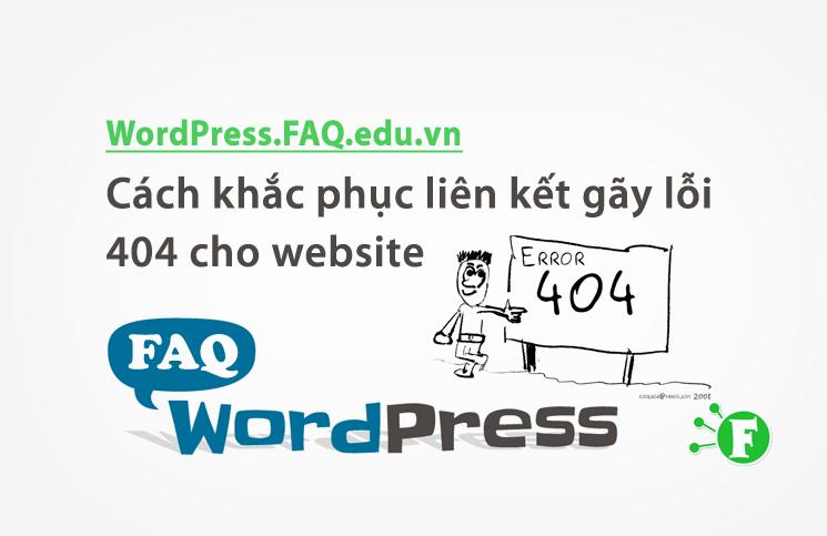 Cách khắc phục liên kết gãy lỗi 404 cho website