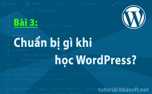 Bài 3: Cần chuẩn bị gì khi học WordPress