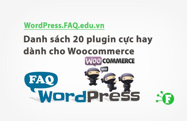 Danh sách 20 plugin cực hay dành cho Woocommerce