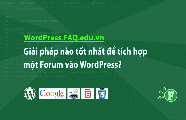Giải pháp nào tốt nhất để tích hợp một Forum vào WordPress?
