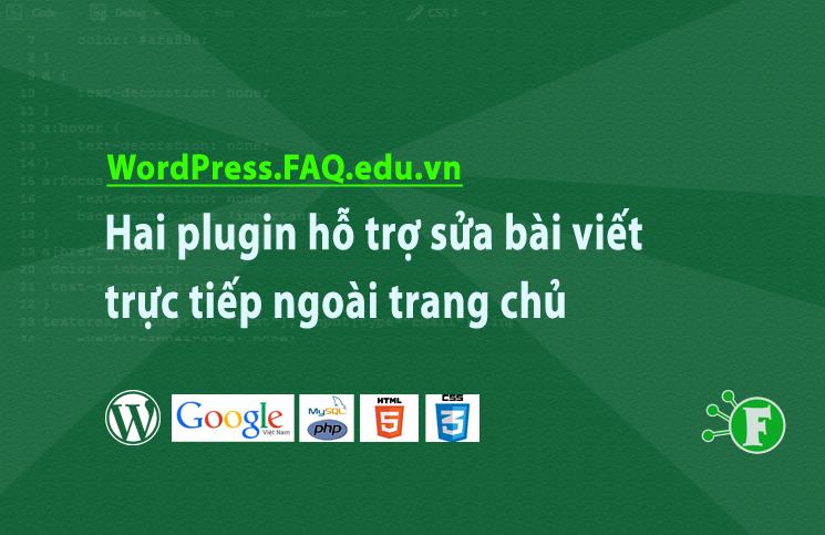 Hai plugin hỗ trợ sửa bài viết trực tiếp ngoài trang chủ
