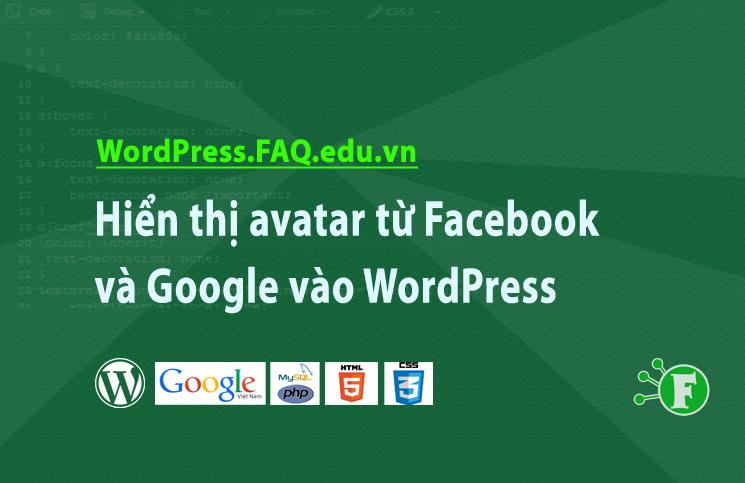 Hiển thị avatar từ Facebook và Google vào WordPress