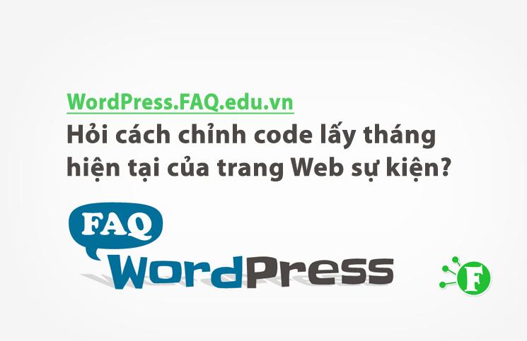 Hỏi cách chỉnh code lấy tháng hiện tại của trang Web sự kiện?