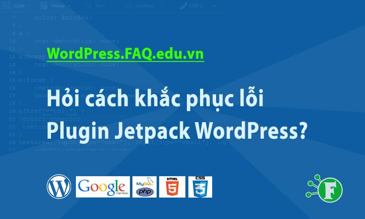 Hỏi cách khắc phục lỗi Plugin Jetpack WordPress?
