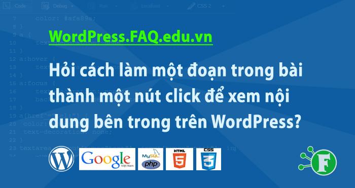 Hỏi cách làm một đoạn trong bài thành một nút click để xem nội dung bên trong trên WordPress?