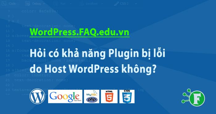 Hỏi có khả năng Plugin bị lỗi do Host WordPress không?