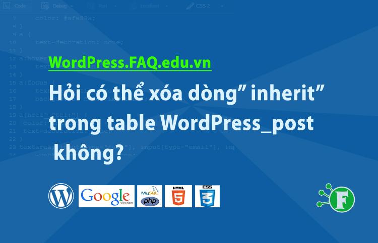 """Hỏi có thể xóa dòng"""" inherit"""" trong table WordPress_post không?"""
