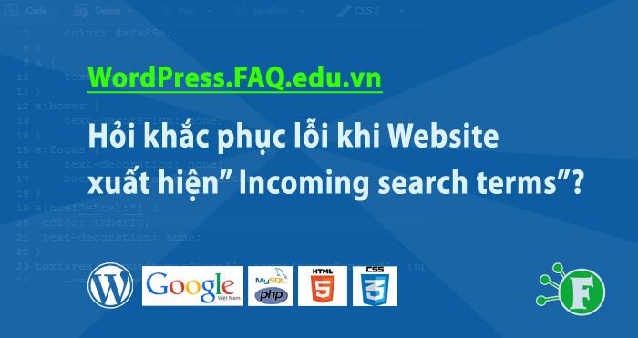 "Hỏi khắc phục lỗi khi Website xuất hiện"" Incoming search terms""?"