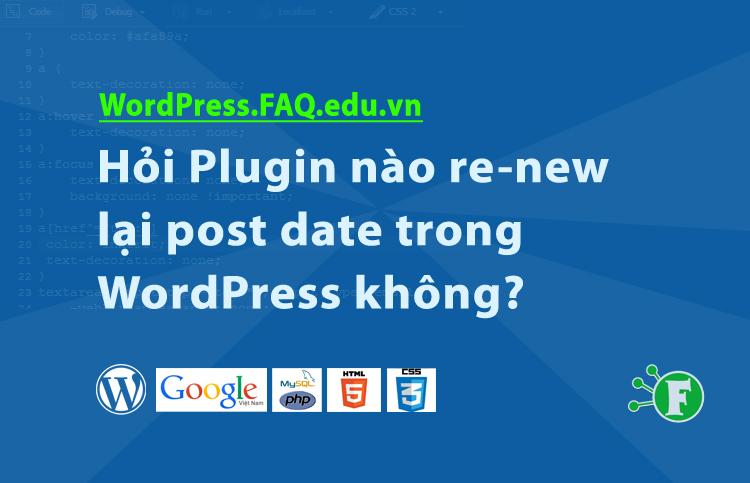 Hỏi Plugin nào re-new lại post date trong WordPress không?