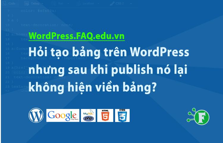 Hỏi tạo bảng trên WordPress nhưng sau khi publish nó lại không hiện viền bảng?