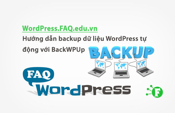 Hướng dẫn backup dữ liệu WordPress tự động với BackWPUp
