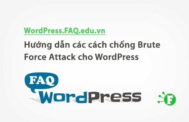 Hướng dẫn các cách chống Brute Force Attack cho WordPress