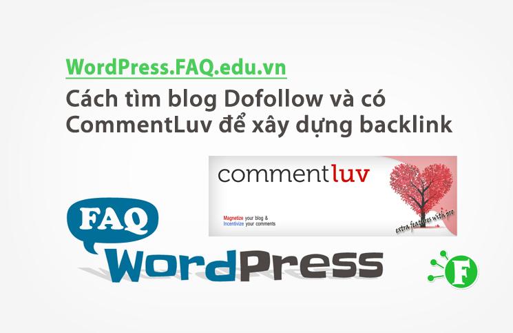 Hướng dẫn cách tìm blog Dofollow và có CommentLuv để xây dựng backlink