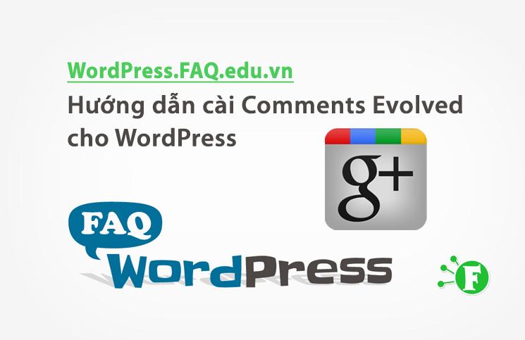 Hướng dẫn cài Comments Evolved cho WordPress