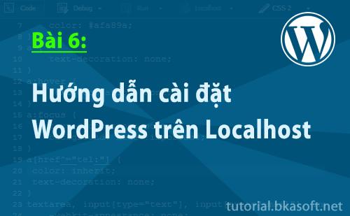 Bài 6: Hướng dẫn cài đặt WordPress trên localhost
