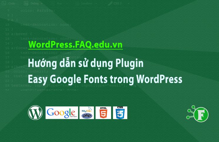 Hướng dẫn sử dụng Plugin Easy Google Fonts trong WordPress