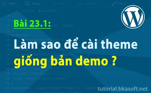 Bài 23.1: Làm sao để cài theme giống bản demo?
