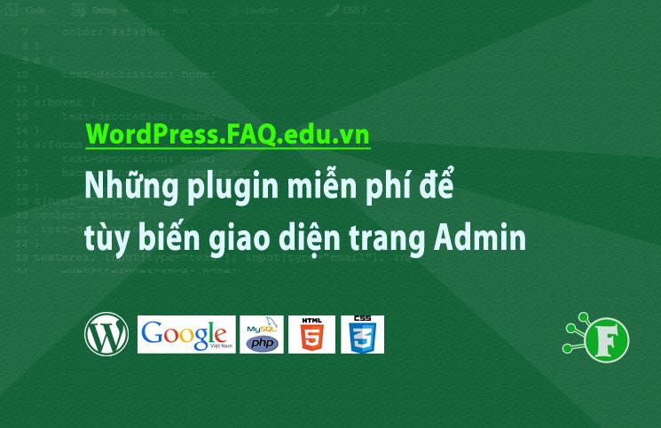 Những plugin miễn phí để tùy biến giao diện trang Admin