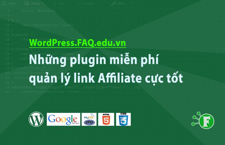 Những plugin miễn phí quản lý link Affiliate cực tốt