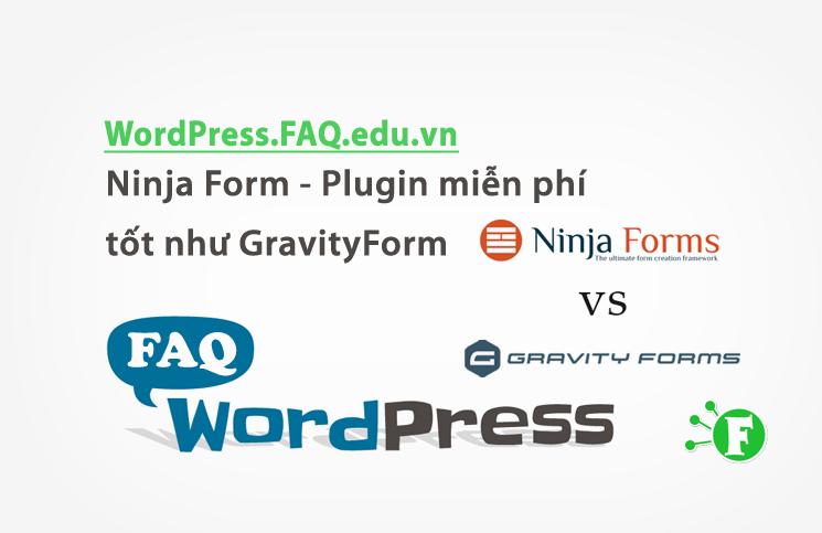Ninja Form – Plugin miễn phí tốt như GravityForm