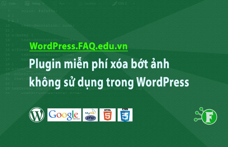 Plugin miễn phí xóa bớt ảnh không sử dụng trong WordPress