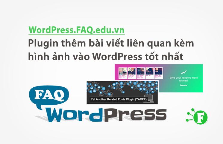 Plugin thêm bài viết liên quan kèm hình ảnh vào WordPress tốt nhất