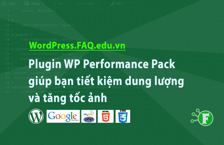 Plugin WP Performance Pack giúp bạn tiết kiệm dung lượng và tăng tốc ảnh