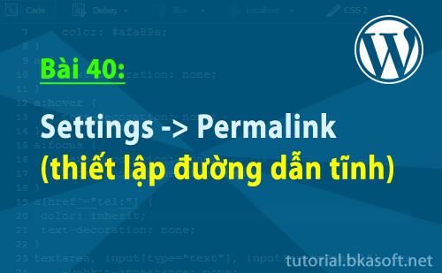 Bài 40: Settings -> Permalink (thiết lập đường dẫn tĩnh)