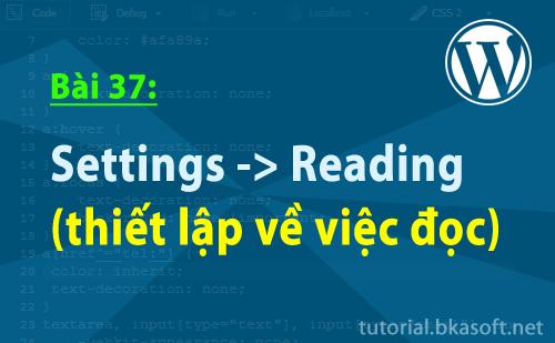 Bài 37: Settings -> Reading (thiết lập về việc đọc)