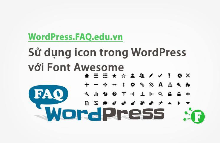 Sử dụng icon trong WordPress với Font Awesome