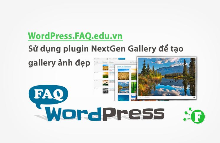 Sử dụng plugin NextGen Gallery để tạo gallery ảnh đẹp