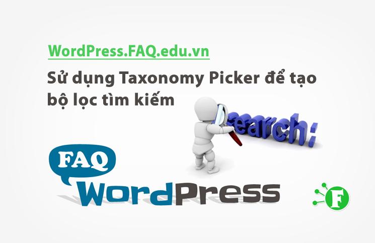 Sử dụng Taxonomy Picker để tạo bộ lọc tìm kiếm
