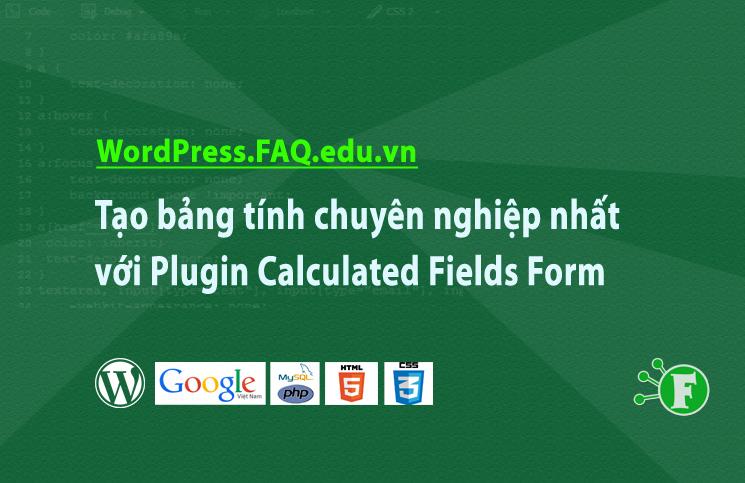 Tạo bảng tính chuyên nghiệp nhất với Plugin Calculated Fields Form