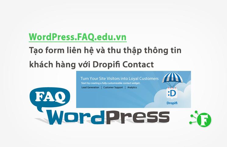 Tạo form liên hệ và thu thập thông tin khách hàng với Dropifi Contact