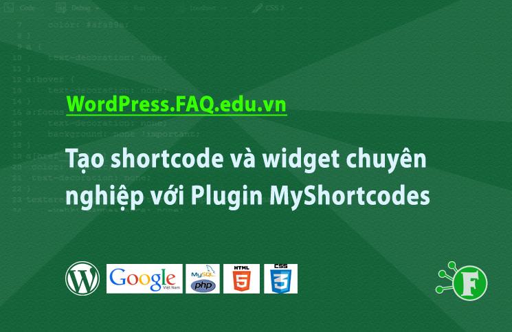 Tạo shortcode và widget chuyên nghiệp với Plugin MyShortcodes