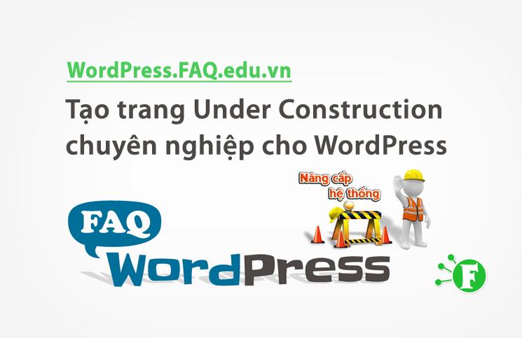 Tạo trang Under Construction chuyên nghiệp cho WordPress