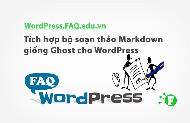 Tích hợp bộ soạn thảo Markdown giống Ghost cho WordPress