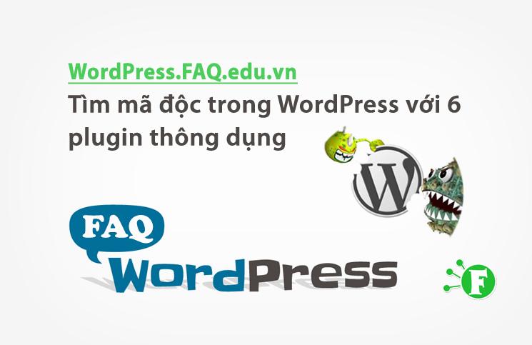 Tìm mã độc trong WordPress với 6 plugin thông dụng