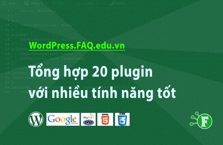 Tổng hợp 20 plugin với nhiều tính năng tốt