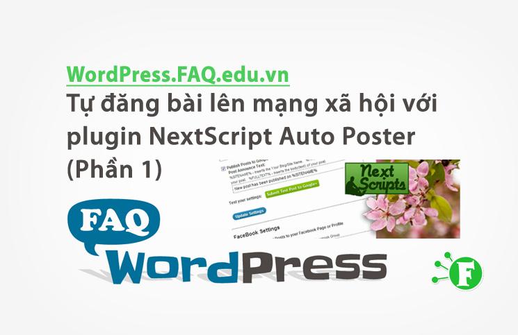 Tự đăng bài lên mạng xã hội với plugin NextScript Auto Poster (Phần 1)