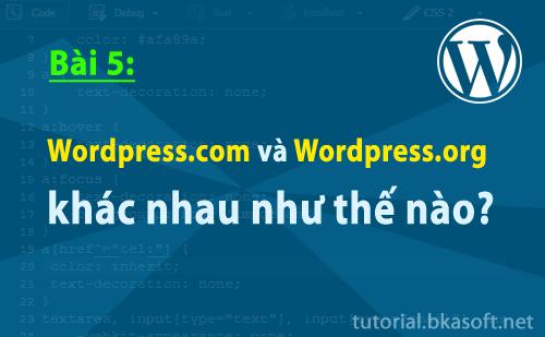 Bài 5: WordPress.com và WordPress.org khác nhau thế nào?