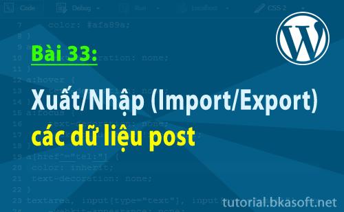 Bài 33: Xuất/Nhập (Import/Export) các dữ liệu post