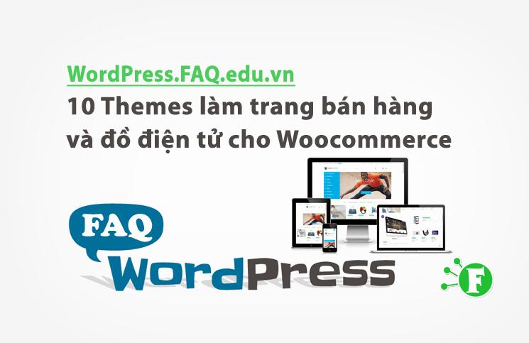 10 Themes làm trang bán hàng thời trang và đồ điện tử cho Woocommerce