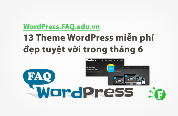 13 Theme WordPress miễn phí đẹp tuyệt vời trong tháng 6
