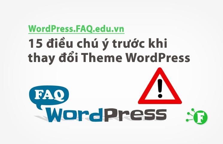 15 điều chú ý trước khi thay đổi Theme WordPress