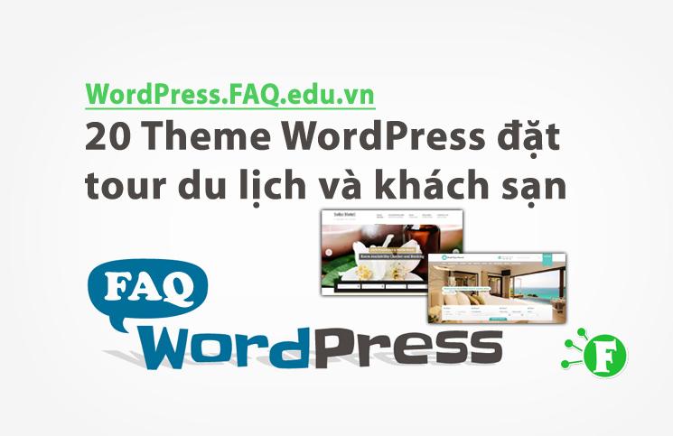 20 Theme WordPress đặt tour du lịch và khách sạn